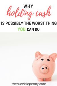 4 Reasons Why Holding Cash is the Worst Thing You Can Do