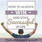 How To Always Win And Stay Successful In Life