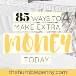 85 Ways To Make Extra Money Today