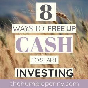 8 Ways To Free Up Cash To Start Investing