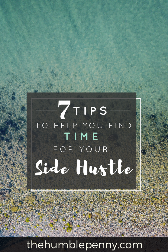 7 Tips to help you find time for your side hustle