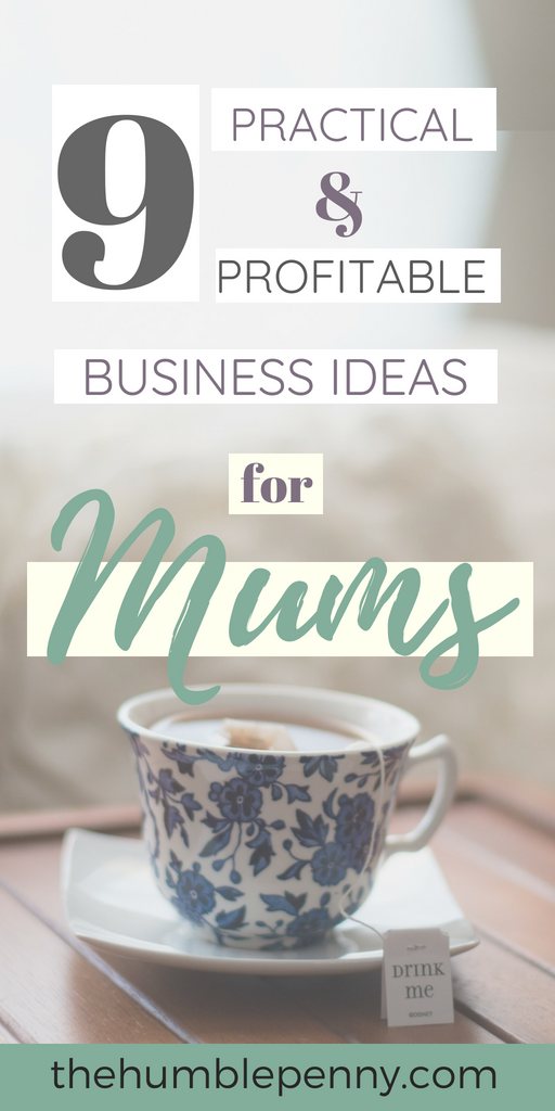 9 Practical and Profitable Business Ideas for Mums