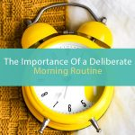 The Importance of a Deliberate Morning Routine