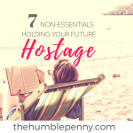 7 Non-Essentials Holding Your Future Hostage