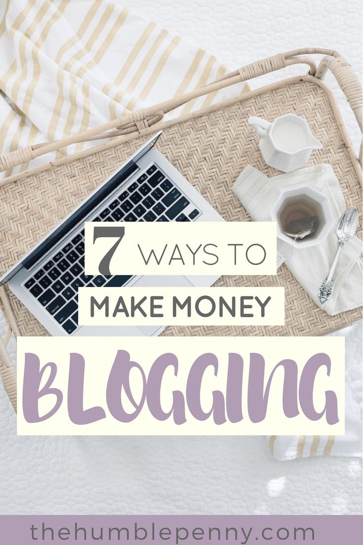7 Ways To Make Money Blogging