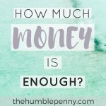 How Much Money Is Enough For You?