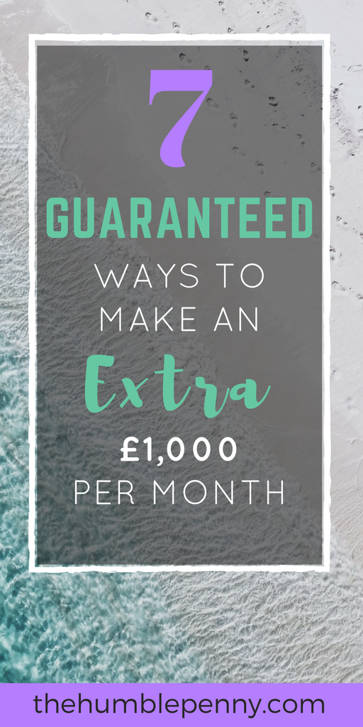 how to make £1000 : 7 Guaranteed Ways To Make An Extra £1,000 Per Month