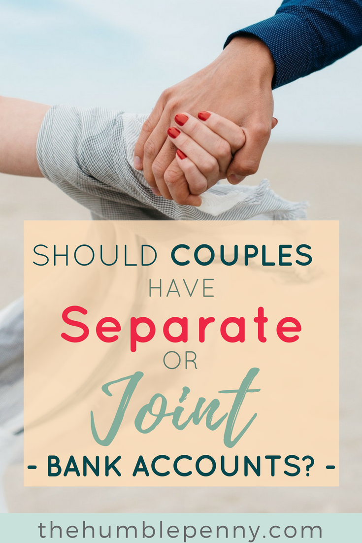 Should Couples Have Separate or Joint Bank Accounts?