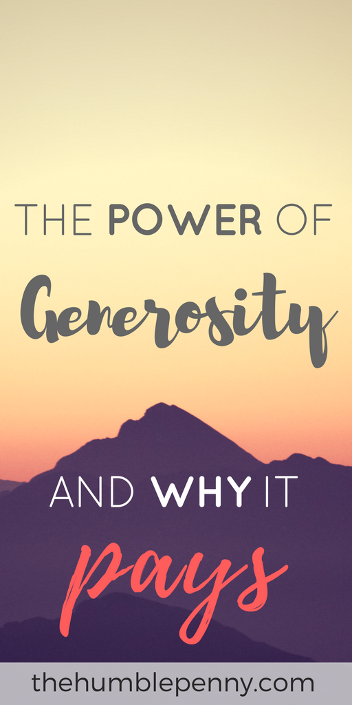 The Power of Generosity and Why It Pays