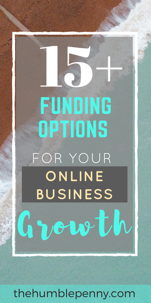 15+ Funding Options For Your Online Business Growth