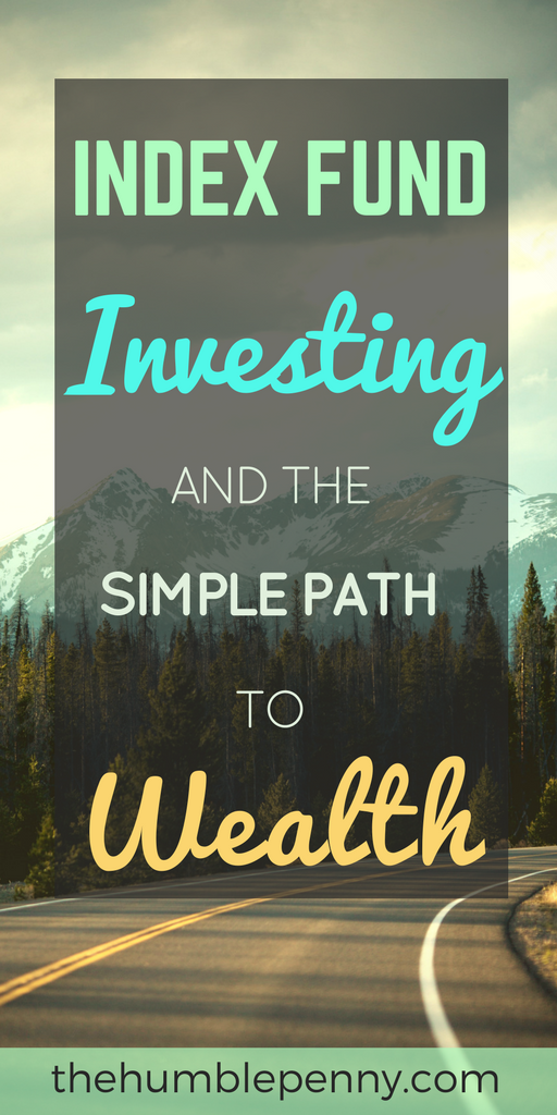 Index Fund Investing and the Simple Path To Wealth -  Want to invest with no worry? Buy into a broad-based index fund. Investing in Index Funds is a significant lever for achieving Your Financial Independence. Read on for all you Ever need to know about index funds. #indexfunds #investing #FinancialIndependence #FinancialFreedom #Wealth #FI #FIRE #FIOR