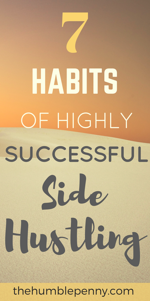 7 Habits Of Highly Successful Side Hustling