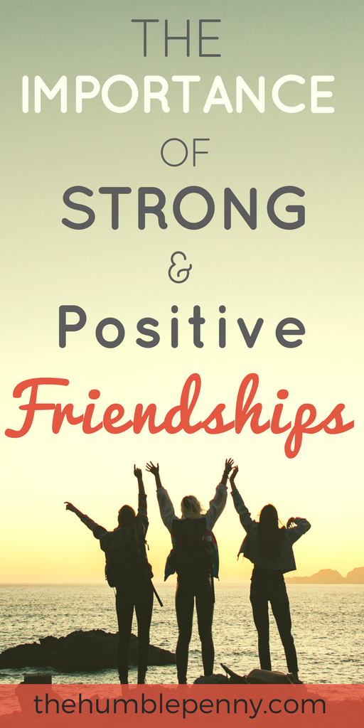 The Importance of Strong and Positive Friendships. Our friendships can either nurture or utterly destroy us! Strong & Positive friendships lead to growth in our personal development, the discovery of meaning in our lives, access to great counsel, improved wellbeing in our lives etc. Read on for the challenges to friendships and what we can do to build stronger and more positive friendships. #friendships #positive #love #freedom #relationships #generosity #reciprocity