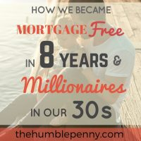How We Became Mortgage Free in 8 years and Millionaires In Our 30s