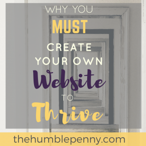 Why You MUST Create Your Own Website To Thrive