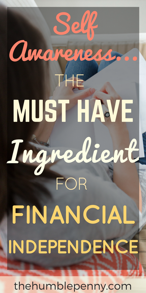 Self-Awareness: The Must-have Ingredient For Financial Independence