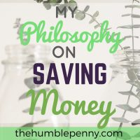 My Philosophy On Saving Money