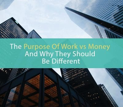 the purpose of work vs role of money