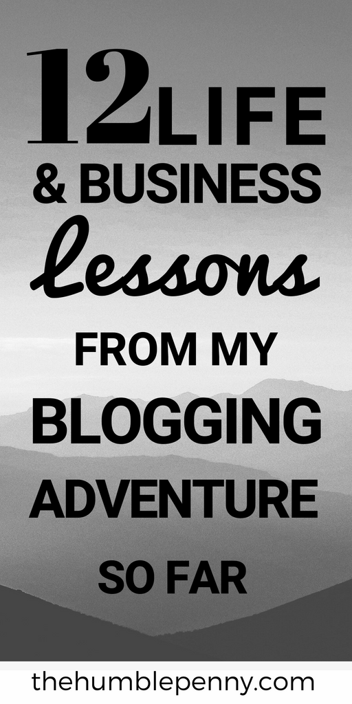 12 Life & Business Lessons From My Blogging Adventure So Far