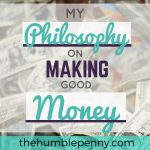 My Philosophy On Making Good Money