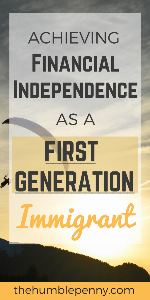 Achieving Financial Independence As A First Generation Immigrant