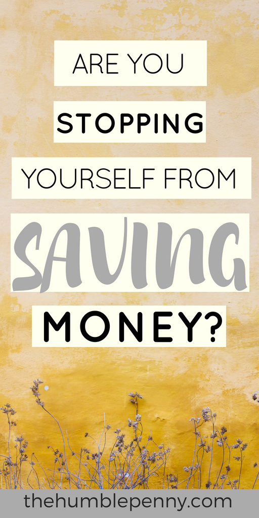 Are You Stopping Yourself From Saving Money - tips, ideas, frugalliving, change, hacks