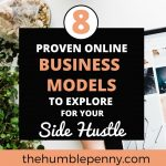 8 Online Business Models To Explore For Your Side Hustle