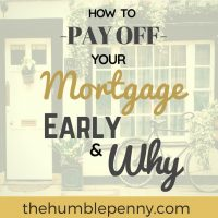 How To Off Off Your Mortgage Early And Why You Should
