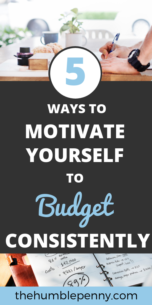 5 Ways To Motivate Yourself To Budget Consistently