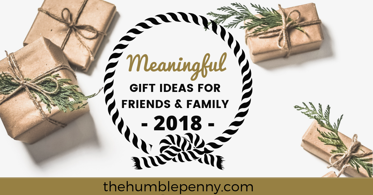 Meaningful Gift Ideas For Friends And Family 2018 The Humble Penny