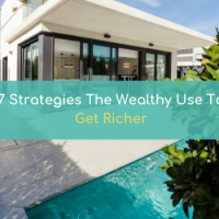 7 Strategies The Wealthy Use To Get Richer