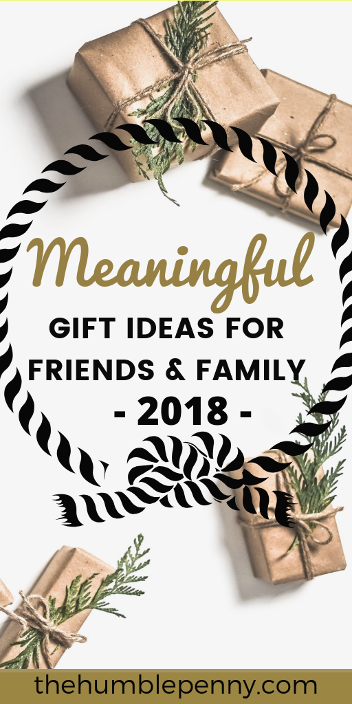 Meaningful Gift Ideas For Friends And Family 2018