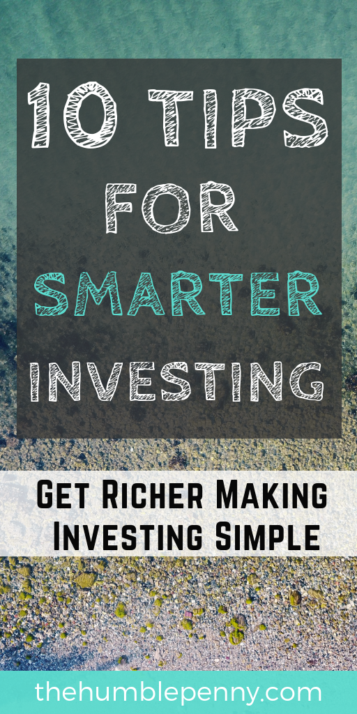 10 Tips For Smarter Investing. Whether you have $1,000 or $10,000 to invest, these Smarter Investing Tips are Guaranteed to Make You RICHER over time without worry! They\'ve helped us on the path to #FinancialIndependence . #investing #smarterinvesting #forbeginners #money #wealth