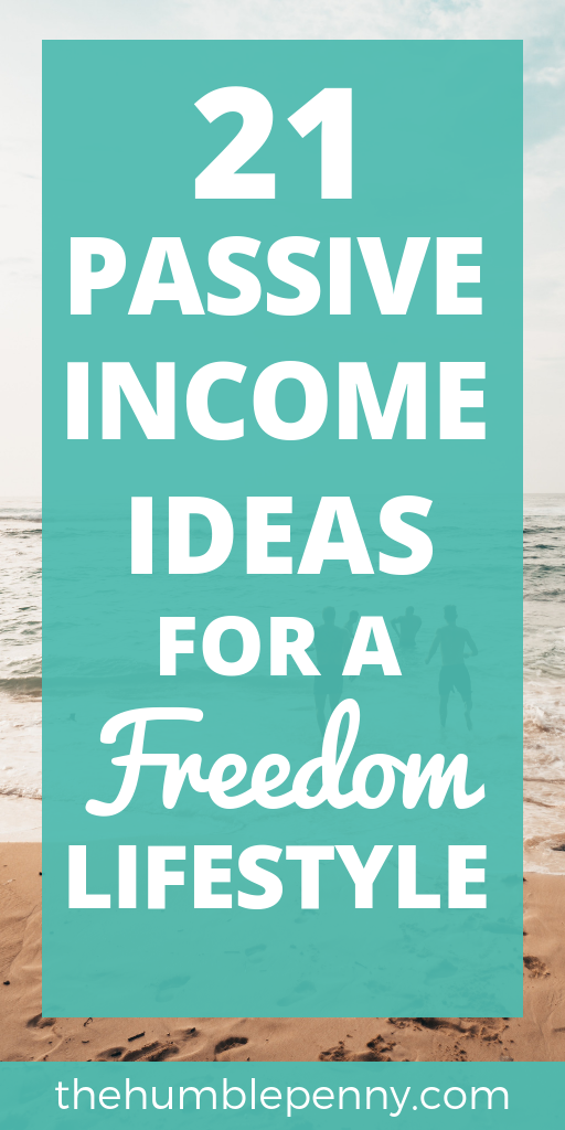 21 Passive Income Ideas For A Freedom Lifestyle
