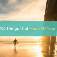100 Things That Made My year 2018