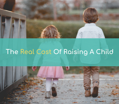 The Real Cost Of Raising A Child