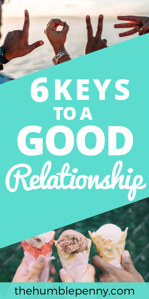 The best thing to hold onto in life is each other. Here are 6 Keys To Help You Build A Good Relationship that can stand the test of time. #Relationships #Love #Marriage #Couples #Friends #Friendships #Life
