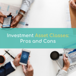 Investment Asset Classes: Pros and Cons