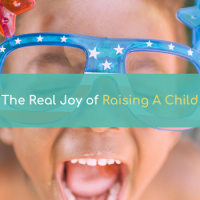 The real joy of raising a child
