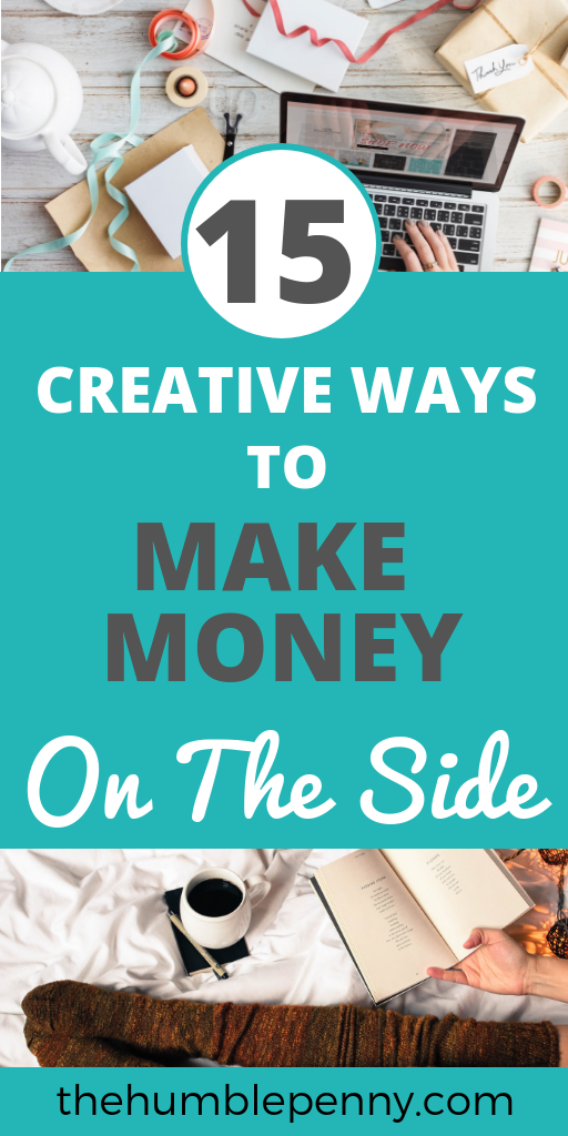 15 Creative Ways To Make Money on the side with Little Time & Money! 8 of these will teach you how to make 100 dollars a day if you\'re patient and learn! #makeextramoney #personalfinance #makemoneyfromhome #makemoneyonline #financialindependence #FIRE #fInancialfreedom #makemoney #money #sidehustle