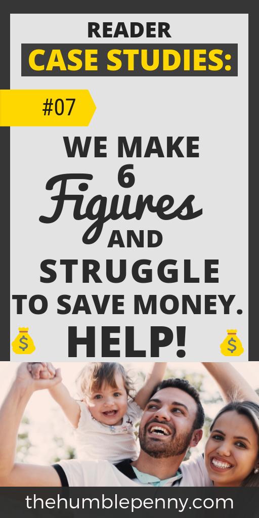 We make six figures and struggle to save money