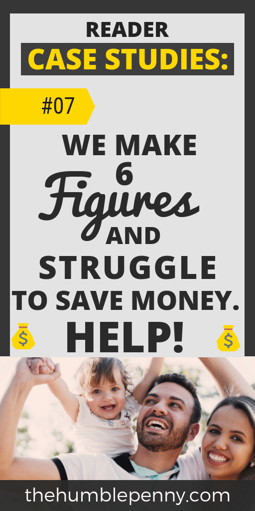 This couple makes 6 figures and struggle with How to Save Money! Read this insightful Case Study for Tips on how to save money for big goals like Financial Independence, Retirement or Debt freedom. #Savings #money #personalfinance #lifestyle #financialindependence #debtfree #savemoney #howtosavemoney