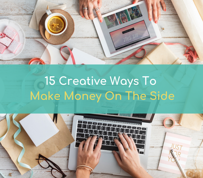 Ft 15 Creative Ways To Make Money On The Side From Home
