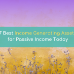7 Best Income Generating Assets for Passive Income (2020)