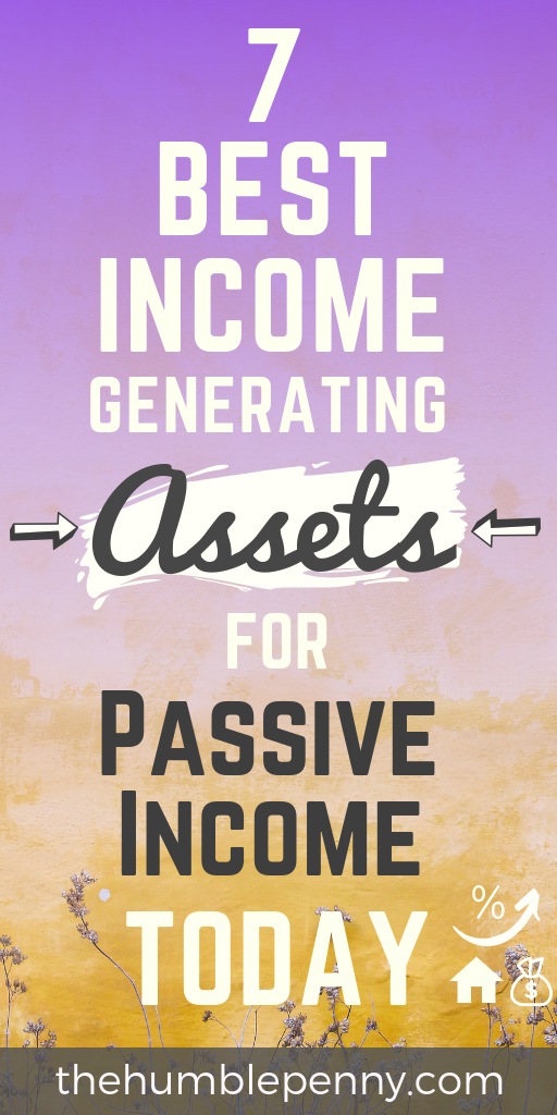Your choice of Income generating assets matters because 80% of your passive income will come from 20% of income producing assets. Here are The BEST 7 Assets! #investing #passiveincome #financialindependence #incomegeneratingassets #money #personalfinance