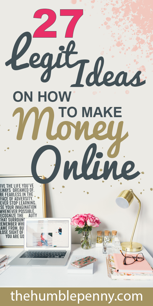 27 Legit Ideas On How To Make Money Online (2019)