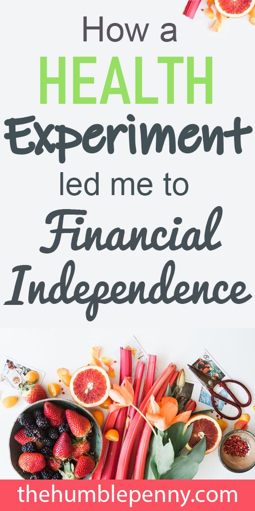 how a health experiment led me to financial independence