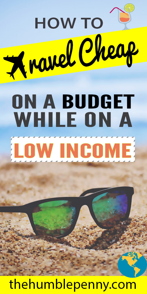 How to travel cheap on a budget while on a low income