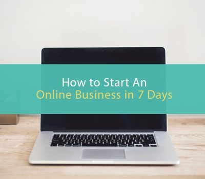 How to start an online business in 7 days
