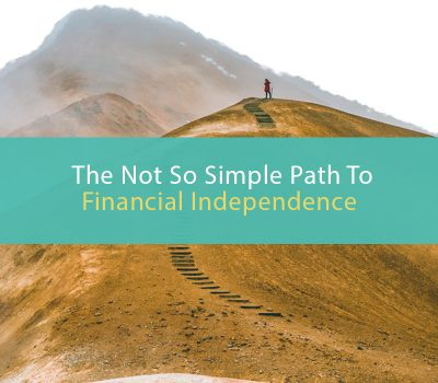 The not so simple path to financial independence